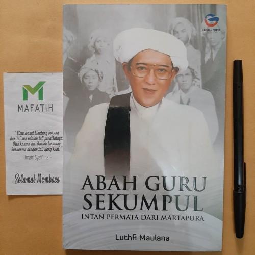 Foto Produk Buku Abah Guru Sekumpul: Intan Permata dari Martapura - Global Press dari Toko Buku Mafatih