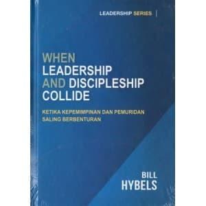 Foto Produk WHEN LEADERSHIP & DISCIPLESHIP COLLIDE, BILL HYBELS dari 180 christian store