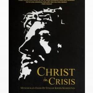Foto Produk Christ in Crisis - Terjemahan (Petrus Kwik) dari 180 christian store