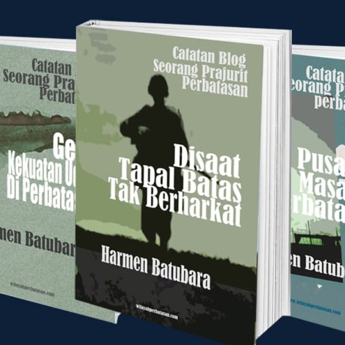 Foto Produk Paket Tiga Buku Catatan Blog Seorang Prajurit Perbatasan Ke-2 dari Buku Perbatasan