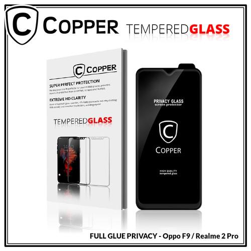 Foto Produk Oppo F9 - COPPER Tempered Glass PRIVACY / ANTI SPY (Full Glue) dari Copper Indonesia