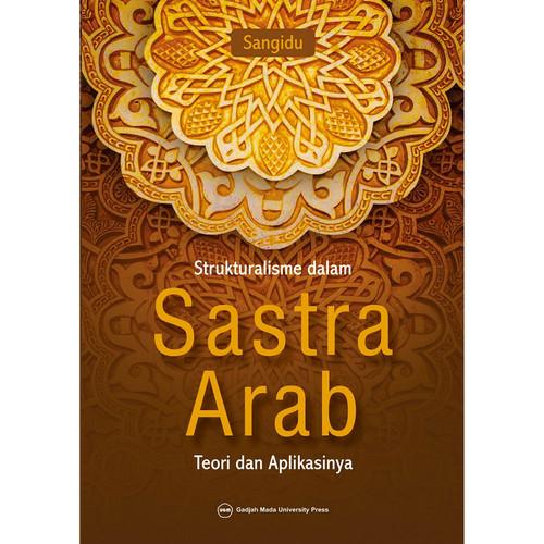 Foto Produk Strukturalisme dalam Sastra Arab: Teori dan Aplikasinya dari UGM Press Online