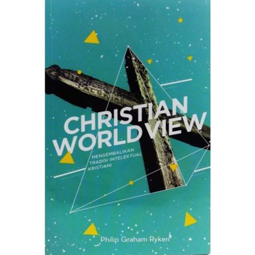 Foto Produk Christian Worldview (TERJEMAHAN) - Philip Graham Ryken dari 180 christian store