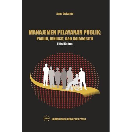 Foto Produk Manajemen Pelayanan Publik : Peduli Inklusif dan Kolaborasi dari UGM Press Online