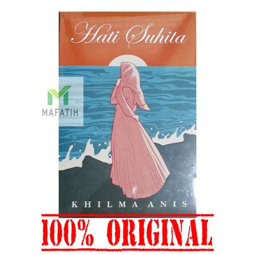 Foto Produk Novel Hati Suhita - Khilma Anis ORIGINAL - buku novel Islami pesantren dari Toko Buku Mafatih