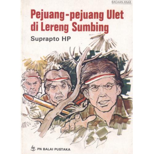 Foto Produk Pejuang-pejuang Ulet di Lereng Sumbing (Suprapto HP.) - Balai Pustaka dari Balai Pustaka