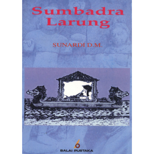 Foto Produk Sumbadra Larung (Sunardi D.M.) - Balai Pustaka dari Balai Pustaka