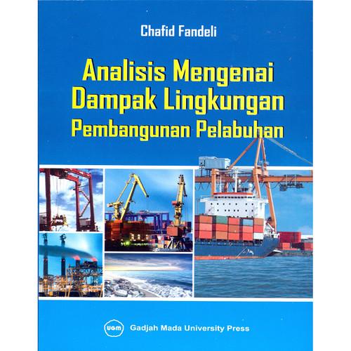 Foto Produk Analisis Mengenai Dampak Lingkungan Pembangunan Pelabuhan dari UGM Press Online