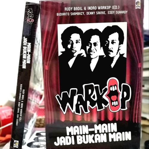 Foto Produk Biografi Warkop: Main-main Jadi Bukan Main - Rudy Badil & Indro Warkop dari Cuci Gudang Buku Murah