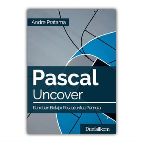 Foto Produk Buku Pascal Uncover - Panduan Belajar Pascal untuk Pemula - Buku Cetak dari Duniailkom