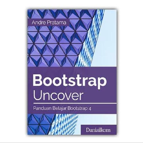Foto Produk Buku Bootstrap Uncover - Panduan Belajar Bootstrap 4 dari Duniailkom