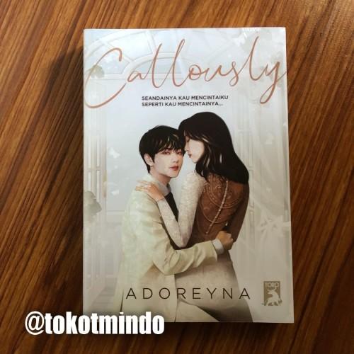 Foto Produk Novel CALLOUSLY (Adoreyna) dari toko tmindo