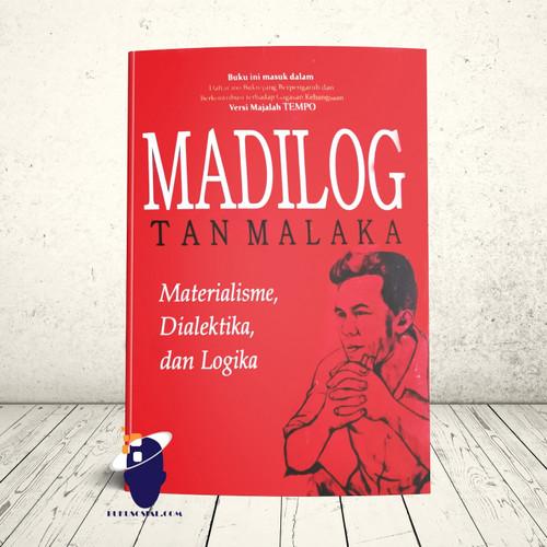 Foto Produk Madilog: Materialisme, Dialektika, dan Logika -Tan Malaka- dari Buku Sosial