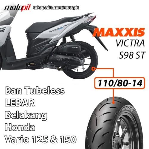 Foto Produk Maxxis VICTRA S98 ST 110/80-14 Ban Lebar Honda Vario 125 150 Belakang dari Motopit
