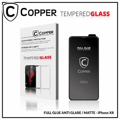 Foto Produk Iphone XR - COPPER Tempered Glass Full Glue ANTI GLARE / MATTE dari Copper Indonesia