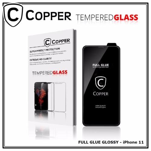 Foto Produk Iphone 11 - COPPER Tempered Glass Full Glue PREMIUM Glossy - TG GLOSSY dari Copper Indonesia