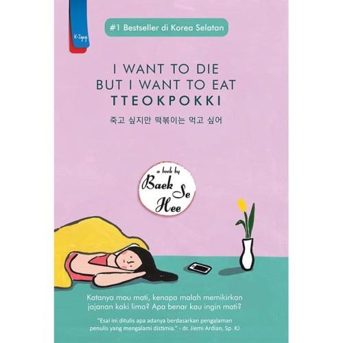 Foto Produk I Want To Die But I Want To Eat Tteokpokki dari Penerbit Haru