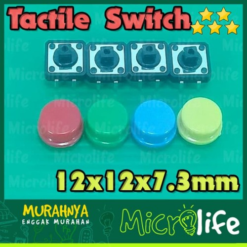 Foto Produk Tactile Switch Push Button 12x12x7.3mm + Free Cap dari MicroLife
