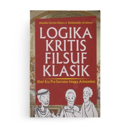 Foto Produk Logika Kritis Filsuf Klasik dari Era Pra-Socrates Hingga Aristoteles dari Berdikari Book