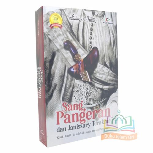 Foto Produk Sang Pangeran dan Janissary Terakhir - Salim A. Fillah - Pro-U Media dari Buku Islam Ori