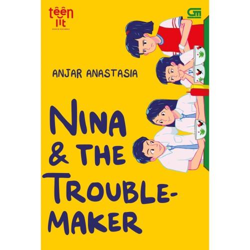 Foto Produk TeenLit : Nina and The Troublemaker, Anjar Anastasia dari OPID Merchandise