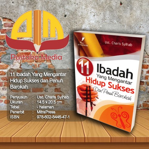 Foto Produk 11 Ibadah yang Mengantarkan Hidup Sukses dari Pustaka Media Surabaya