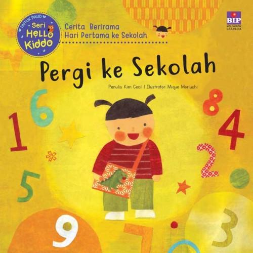 Foto Produk Buku, Seri Hello Kiddo : Pergi Ke Sekolah -Ori dari Pusat Buku Original