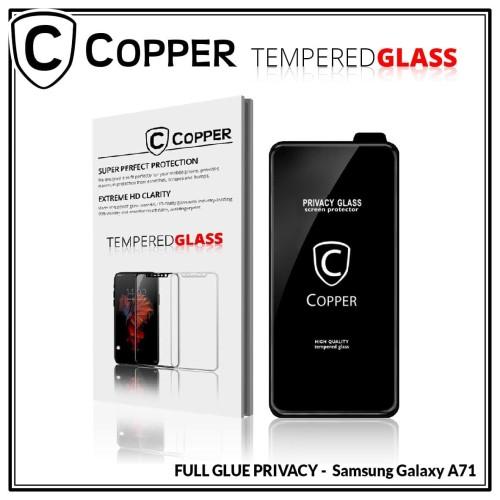 Foto Produk Samsung A71 - COPPER Tempered Glass PRIVACY/ANTI SPY(Full Glue) dari Copper Indonesia