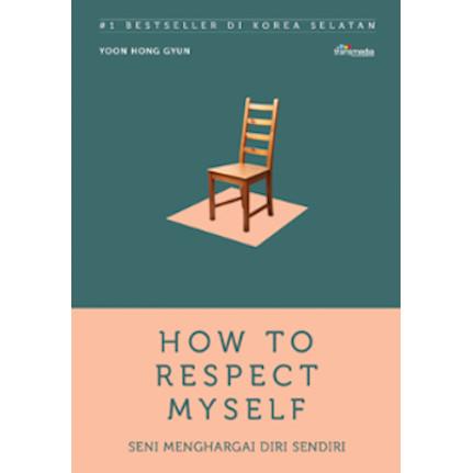 Foto Produk How To Respect Myself (Seni Menghargai Diri Sendiri) - Yoo Hong Gyun dari Toko Kutu Buku