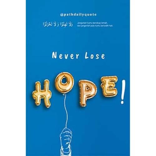 Foto Produk Never Lose Hope! - Pathdailyquote - QultumMedia dari Republik Fiksi