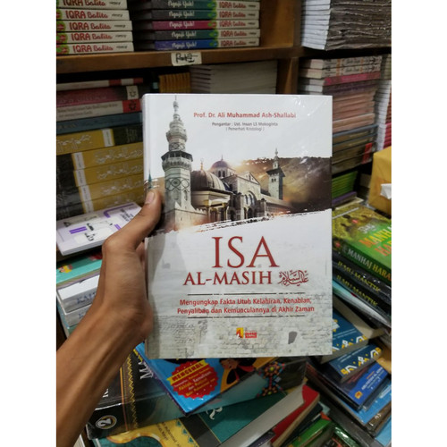 Foto Produk Buku Isa Al-Masih By Prof.Dr. Ali Muhammad Ash-Shallabi ORI HC dari TOKO Grosir Buku
