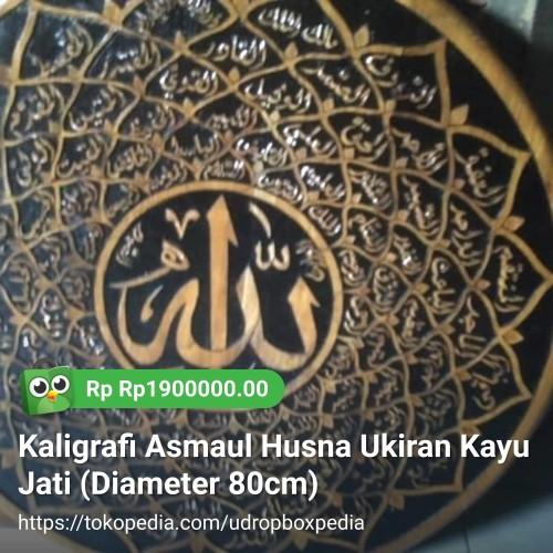 Foto Produk Kaligrafi Asmaul Husna Ukiran Kayu Jati (Diameter 80cm) dari Udropboxpedia