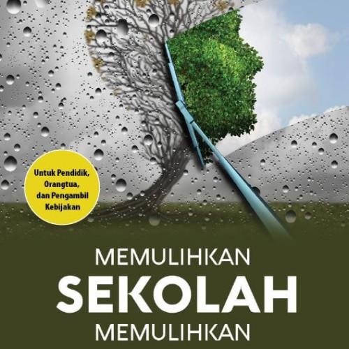 Foto Produk MEMULIHKAN SEKOLAH MEMULIHKAN MANUSIA dari Outoftheboox Surabaya