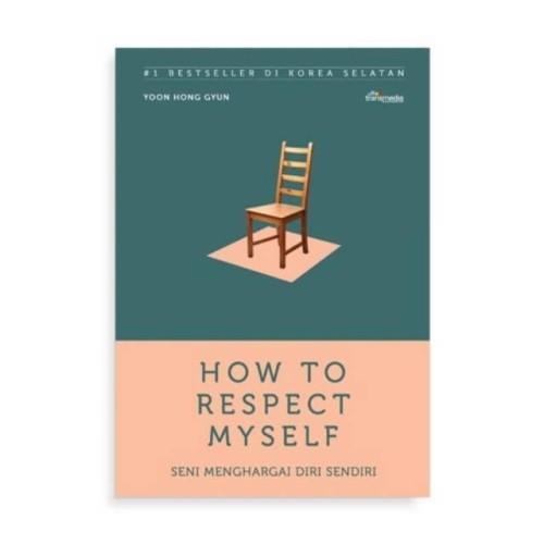 Foto Produk How To Respect Myself - Yoo Hong Gyun - Transmedia dari Republik Fiksi