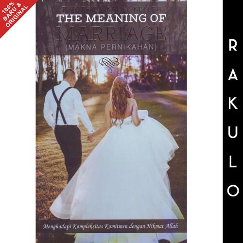 Foto Produk Buku The Meaning Of Marriage - Timothy & Kathy Keller dari Rakulo