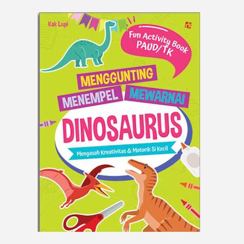 Foto Produk Fun Activity Book PAUD TK Menggunting, Menempel, Mewartnai Dinosaurus dari Toko Kutu Buku