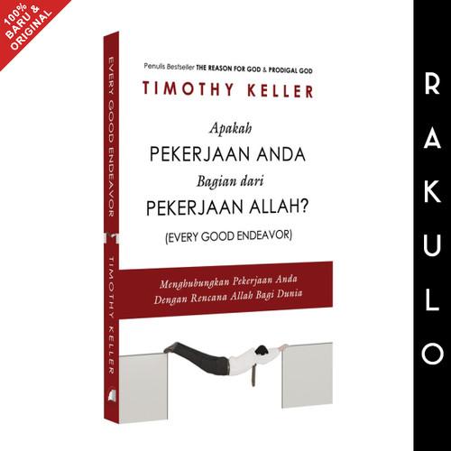 Foto Produk Buku Apakah Pekerjaan Anda Bagian Dari Pekerjaan Allah? Timothy Keller dari Rakulo