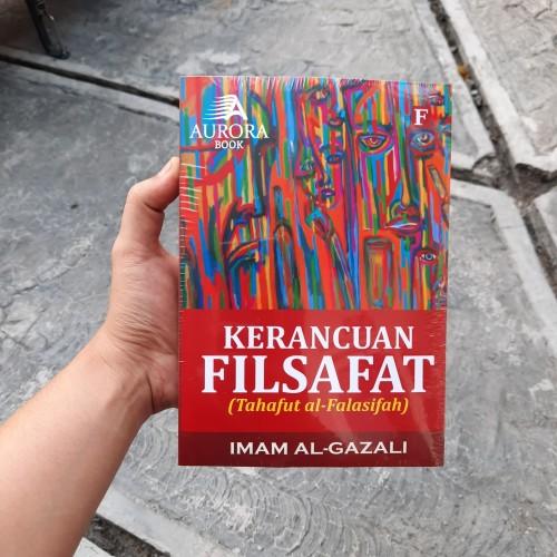 Foto Produk Buku Kerancuan Filsafat Tahafut Al Falasifah Al Ghazali - Original dari Aurora Book