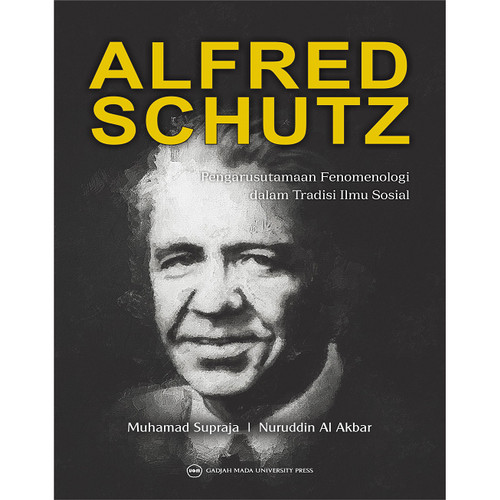 Foto Produk Alfred Schutz: Pengarusutamaan Fenomenologi dalam Tradisi Ilmu Sosial dari UGM Press Online