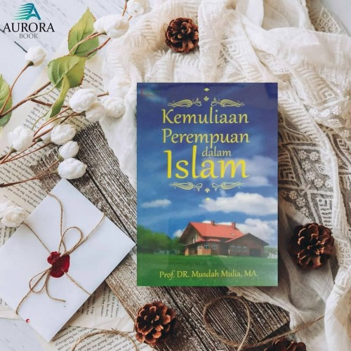 Foto Produk Buku Kemuliaan Perempuan Dalam Islam - Musdah Mulia - Original dari Aurora Book