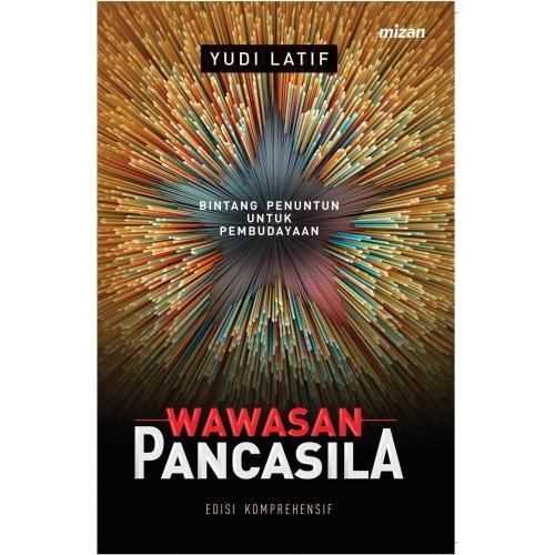 Foto Produk WAWASAN PANCASILA EDISI KOMPREHENSIF (REPUBLISH) KARANGAN YUDI LATIF dari Millennia Bookstore