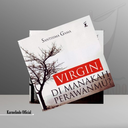 Foto Produk VIRGIN, DIMANAKAH PERAWANMU? dari Karmelindo Official