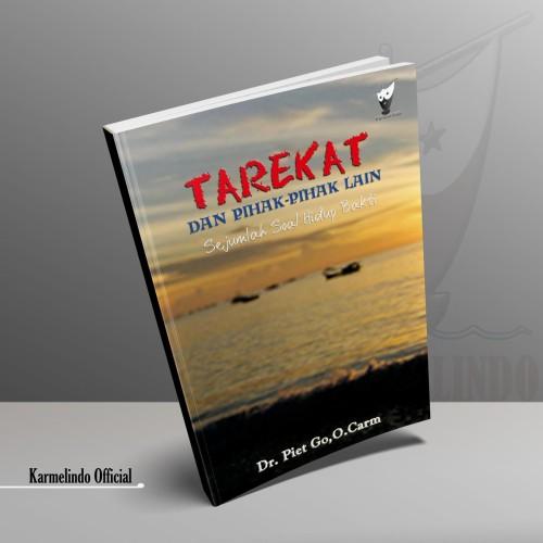 Foto Produk TAREKAT DAN PIHAK-PIHAK LAIN - Sejumlah Soal Hidup Bakti dari Karmelindo Official