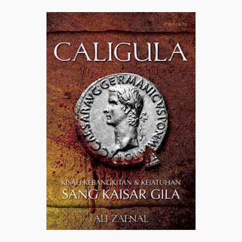 Foto Produk Caligula - Kisah Kebangkitan & Kejatuhan Sang Kaisar Gila dari Toko Kutu Buku