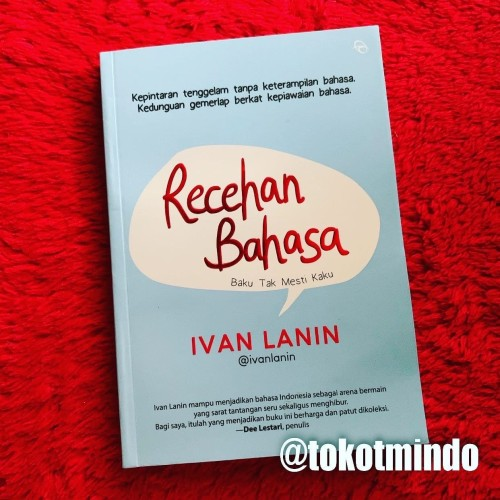 Foto Produk RECEHAN BAHASA: Baku Tak Mesti Kaku (Ivan Lanin) dari toko tmindo