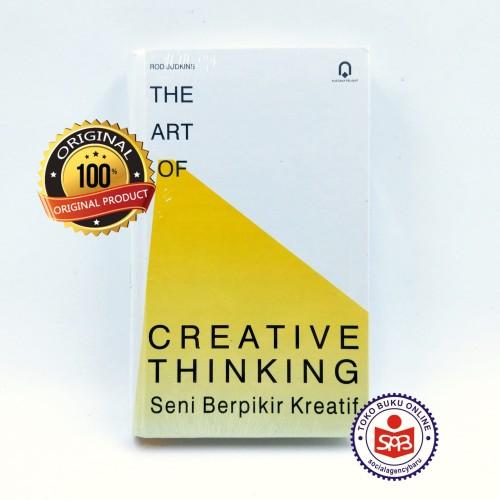 Foto Produk The Art Of Creative Thinking Seni Berfikir Kreatif - Rod Judkins dari Social Agency Baru