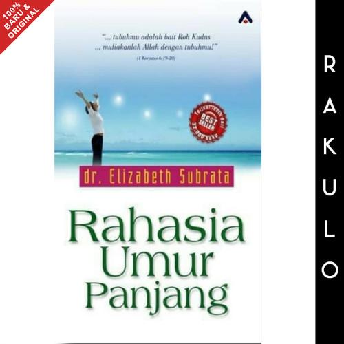 Foto Produk Buku Rahasia Umur Panjang - Dr. Elizabeth Subrata dari Rakulo