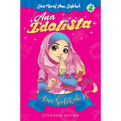 Foto Produk Buku Cerita - Seri Novel Ana Sholeha - Full Colour - Zikrul Kids - Ana Idolista dari Bestari Book Store