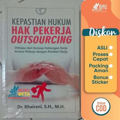 Foto Produk Kepastian Hukum Hak Pekerja Outsourcing - Khairani dari Buku Beta