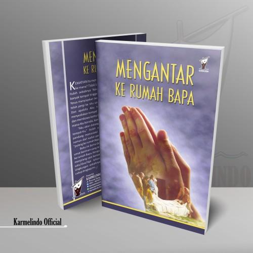 Foto Produk MENGANTAR KE RUMAH BAPA dari Karmelindo Official